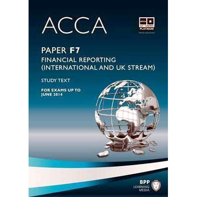 ACCA - F7 Financial Reporting (International & UK) Study Text & Revision Kit