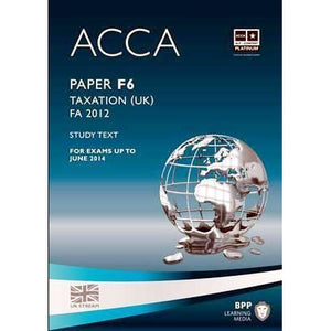 ACCA Paper - F6 Taxation FA 2012 (UK) Study Text & Revision Kit