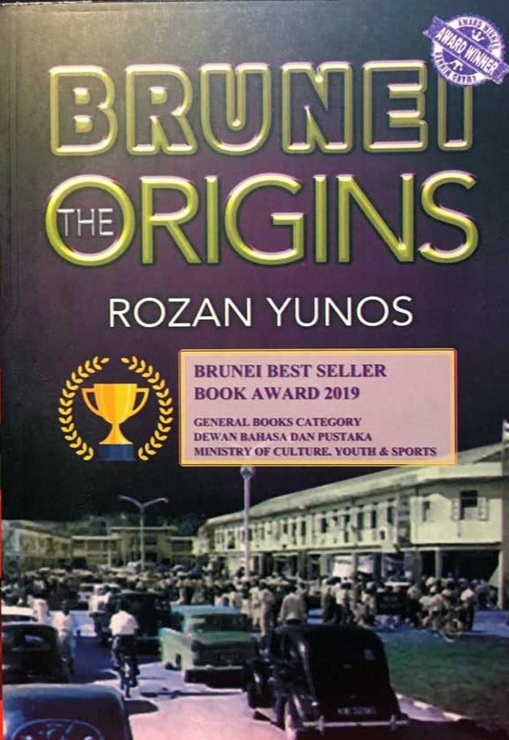 The Brunei Origins by Rozan Yunos