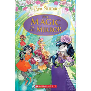 Thea Stilton Special Edition Book 9: The Magic of the Mirror