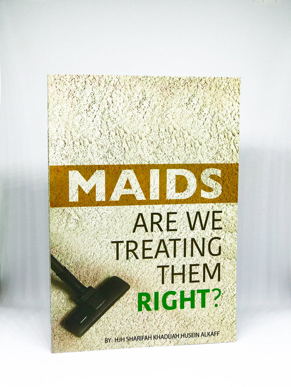 Maids: Are We Treating them Right?