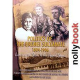 POLITICS OF THE BRUNEI SULTANATE 1804-1906