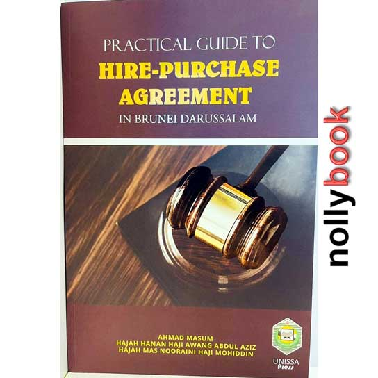 PRACTICAL GUIDE TO HIRE-PURCHASE AGREEMENT IN BRUNEI DARUSSALAM