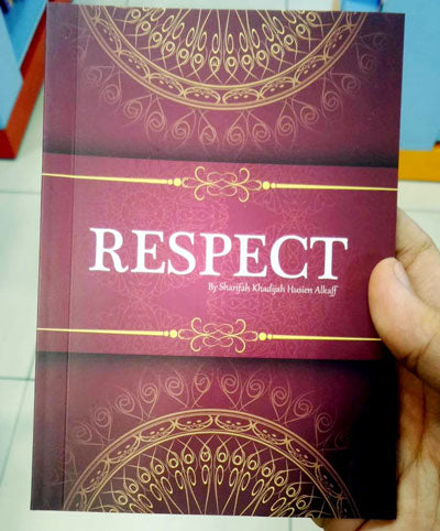 RESPECT BY SHARIFAH KHADIJAH HUSIEN ALKAFF