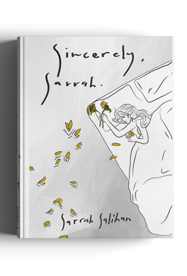 Sincerely, Sarrah by Sarrah Salihan