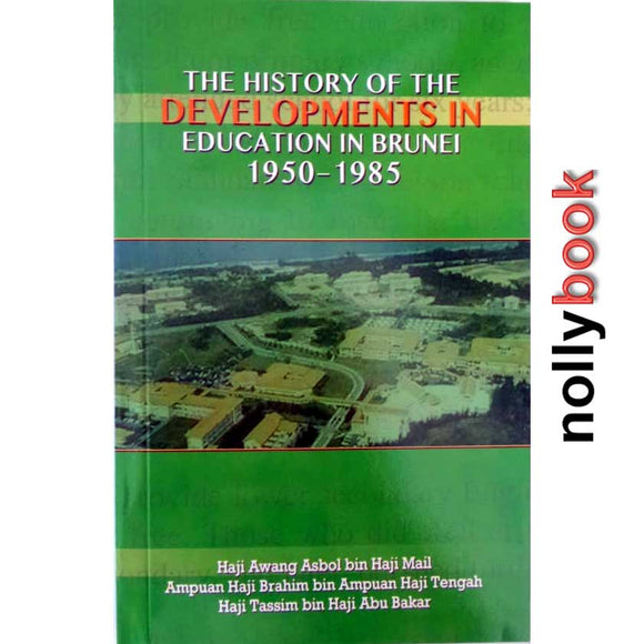 THE HISTORY OF THE DEVELOPMENTS IN EDUCATION IN BRUNEI 1950-1985