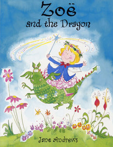 ZOE AND THE DRAGON BY JANE ANDREWS
