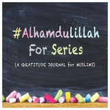 Alhamdulillah For Series: Gratitude Journal for Muslims