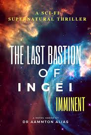 The Last Bastion of Ingei: Imminent by Aammton Alias