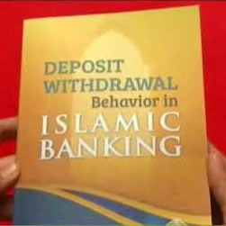 DEPOSIT WITHDRAWAL BEHAVIOR IN ISLAMIC BANKING