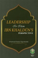 Leadership in Islam: Ibn Khaldun's Perspective