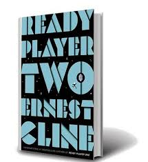 Ready Player 1 & 2 by Ernest Cline