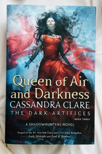 Queen of Air and Darkness (The Dark Artifices #3) by Cassandra Clare