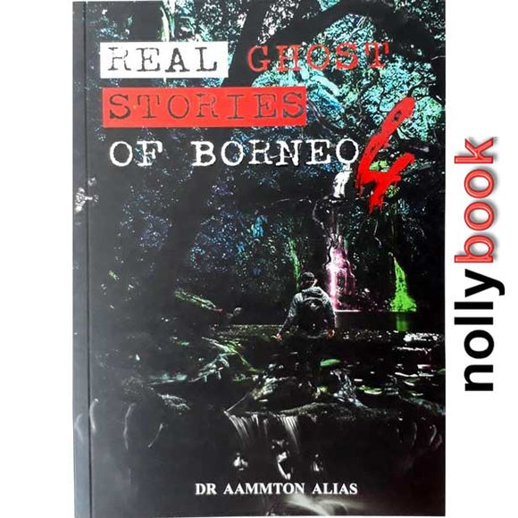 REAL GHOST STORIES OF BORNEO 1-4 BY Aammton Alias