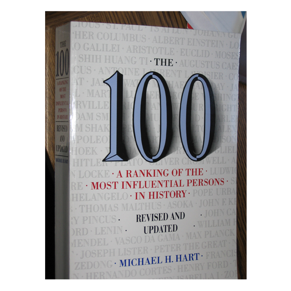The 100: A Ranking of the Most Influential Persons in History by Michael H. Hart