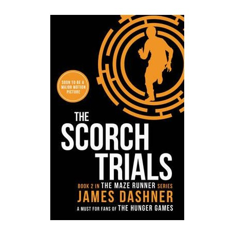 The Scorch Trials (The Maze Runner #2) by James Dashner