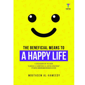 THE BENEFICIAL MEANS TO A HAPPY LIFE