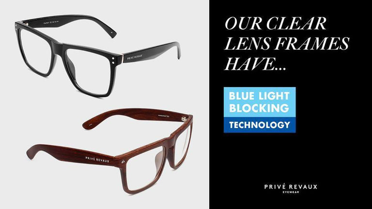 Learn How You Can Help Protect Your Eyes With Prive's New Blue Light Blocking Technology