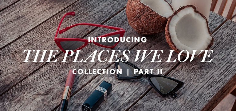 The Places We Love Collection Pt 2 Is Here