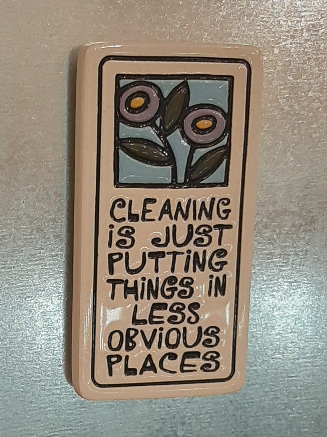 Cleaning Is Just Putting Things Places Magnet
