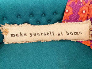 Make Yourself At Home long pillow