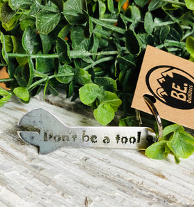 Don't Be A Tool Keychain