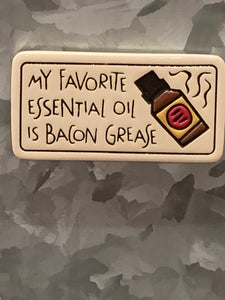 Magnet: My Favorite Essential Oil is Bacon Grease