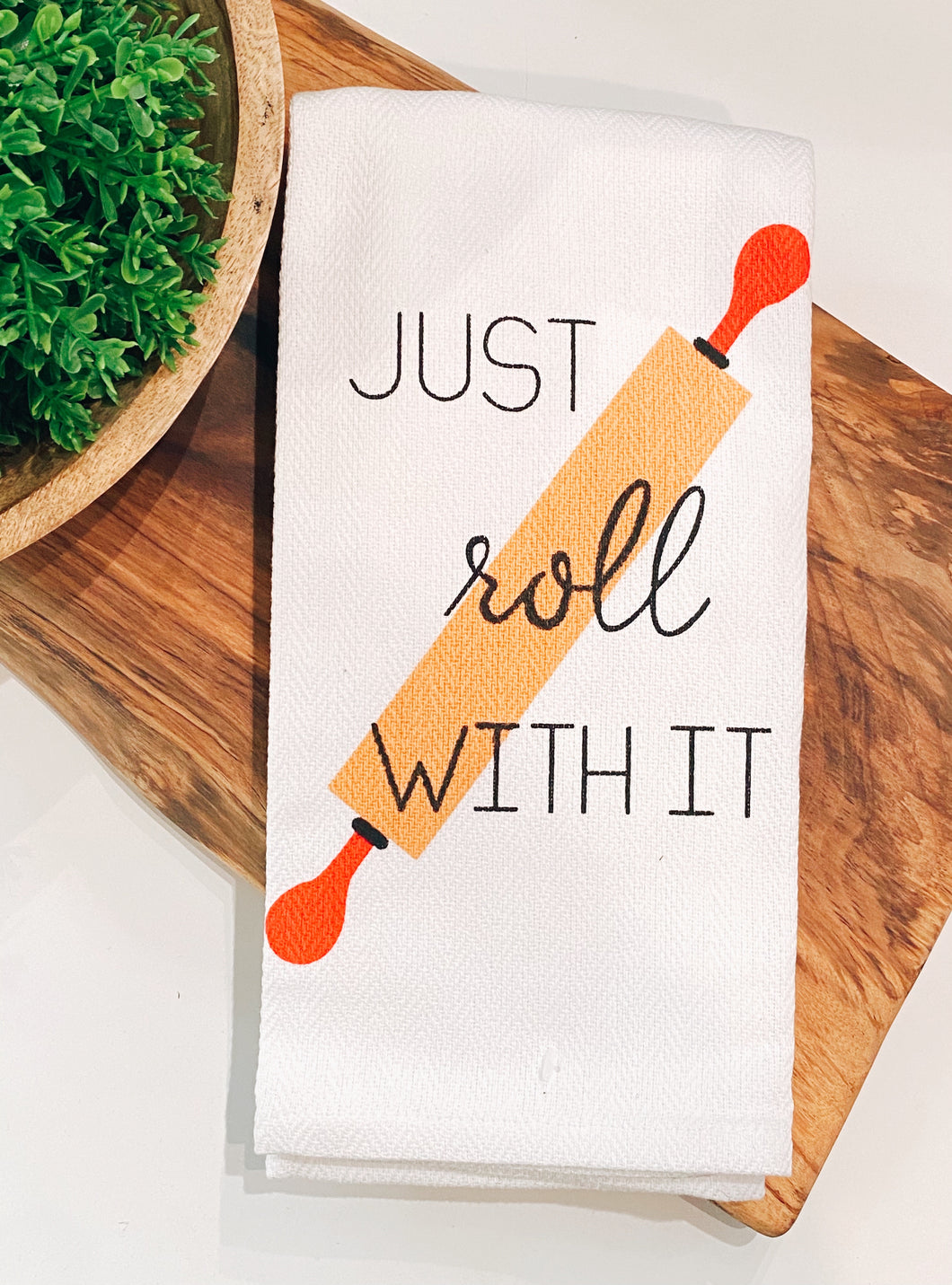 Tea Towel: Just Roll With It