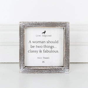 Live Inspired, A woman should be two things . . . Framed Sign