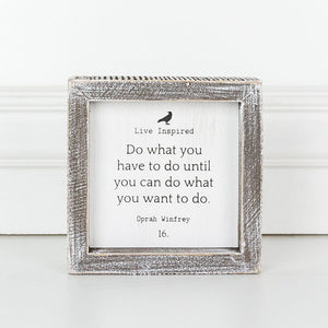 Live Inspired, Do what you have to do . . . Framed Sign