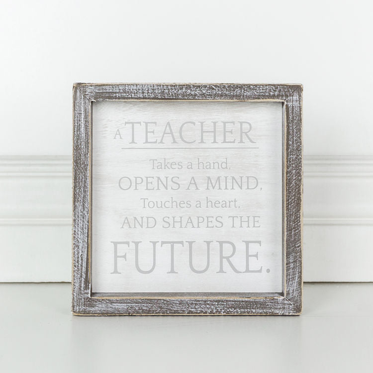 A Teacher takes a Hand . . . Framed Sign
