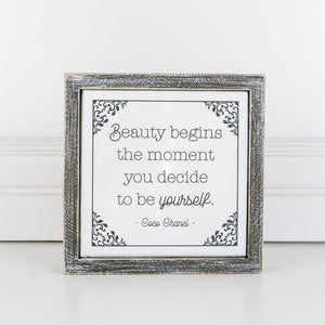 Beauty Begins the moment you decide . . . Framed Sign