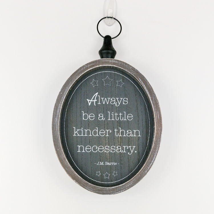 Always be a little kinder than necessary, Framed Sign