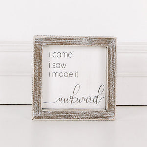 I came I saw I made it awkward, Framed Sign