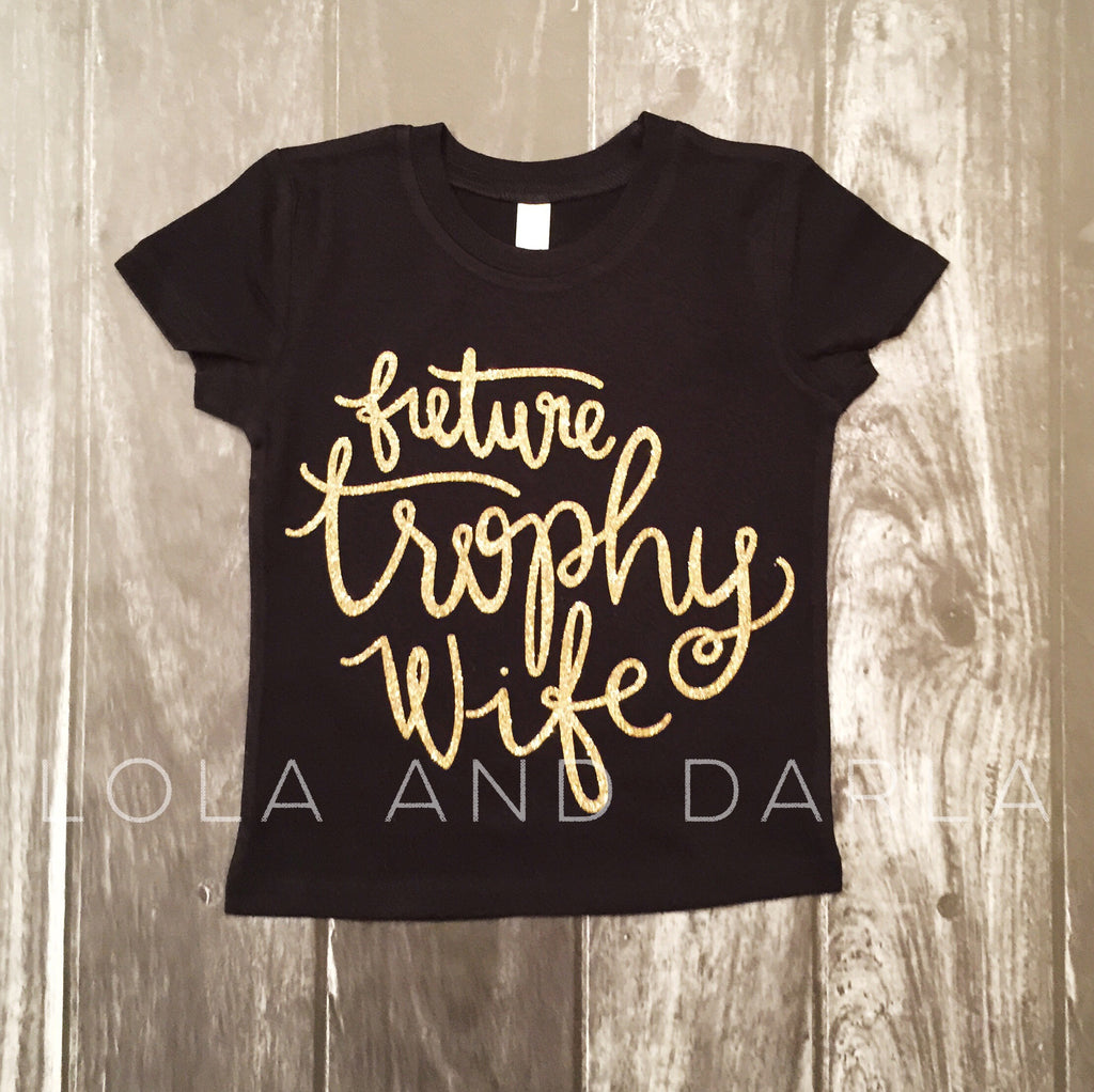 Future Trophy Wife Toddler and Girls Sparkle T Shirt
