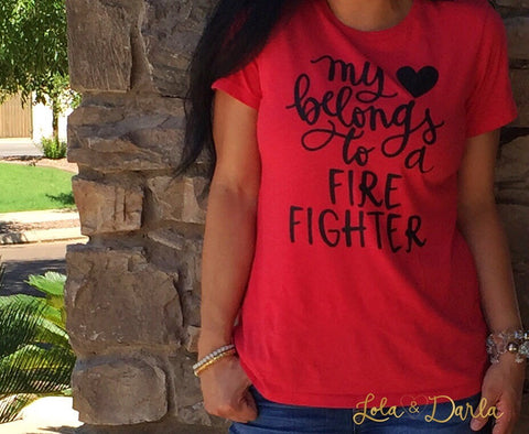 My heart belongs to a Fire Fighter Womens T Shirt