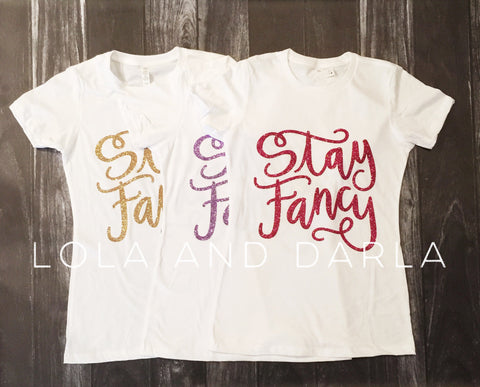 Stay Fancy Women's shirt