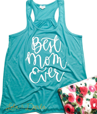 Best. Mom. Ever. Women's Tank Top