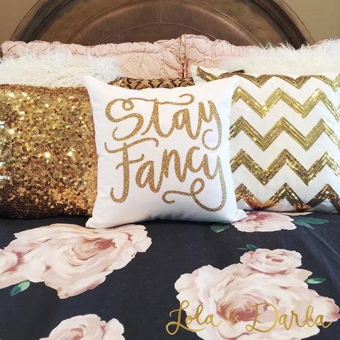 Stay Fancy Sparkle Pillow