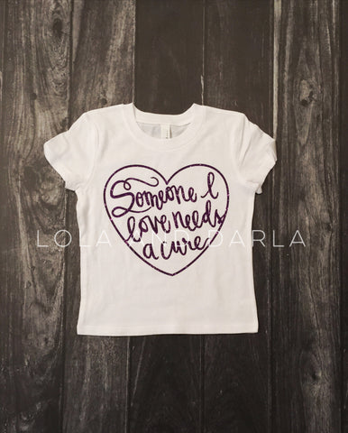 Cure Shirt - Someone I love needs a cure Toddler and Girls Sparkle T Shirt
