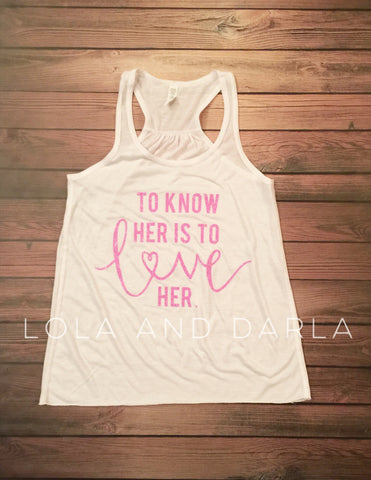 To Know her is to Love Her Women's Tank Top