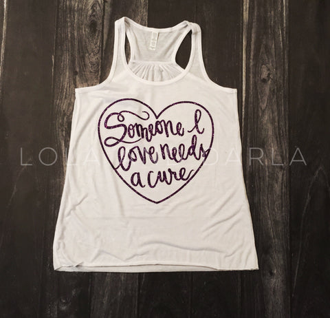 Cure shirt - Someone I love needs a cure womens tank top