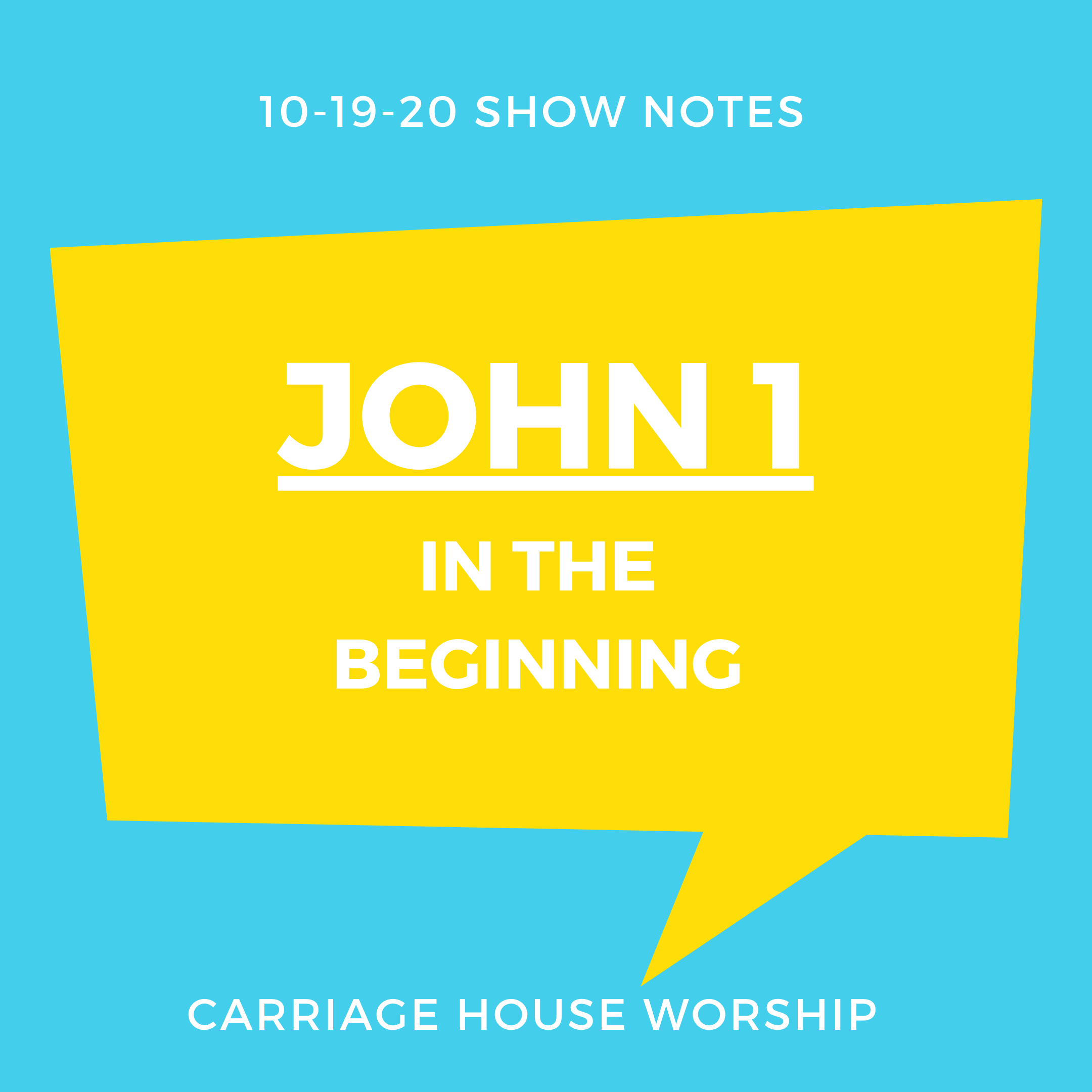 Show Notes - 10-19-20 John 1 In the Beginning