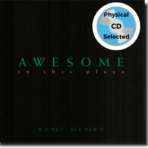 Awesome in this Place - Kent Henry