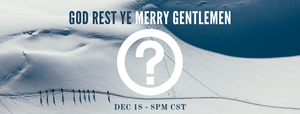 God Rest Ye Merry Gentlemen - Carriage House Worship