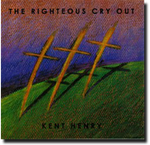 The Righteous Cry Out