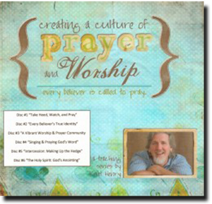 Creating a Culture of Prayer and Worship