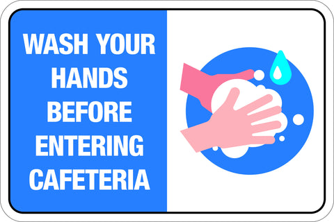 Wash Your Hands Before Entering Cafeteria