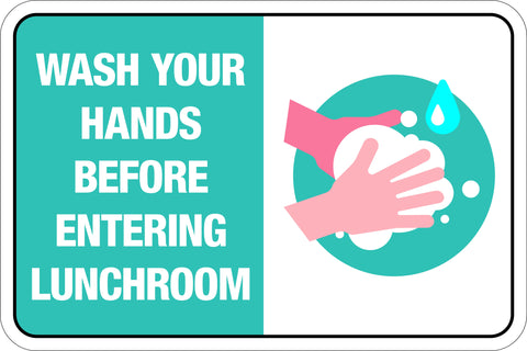 Wash Your Hands Before Entering Lunchroom