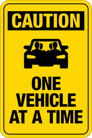 Caution - One Vehicle At A Time